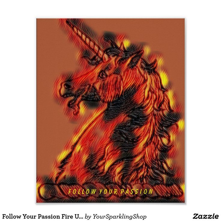 Follow Your Passion, Fire Unicorn Magical Flames #poster #unicorn #inspirational #quoteoftheday