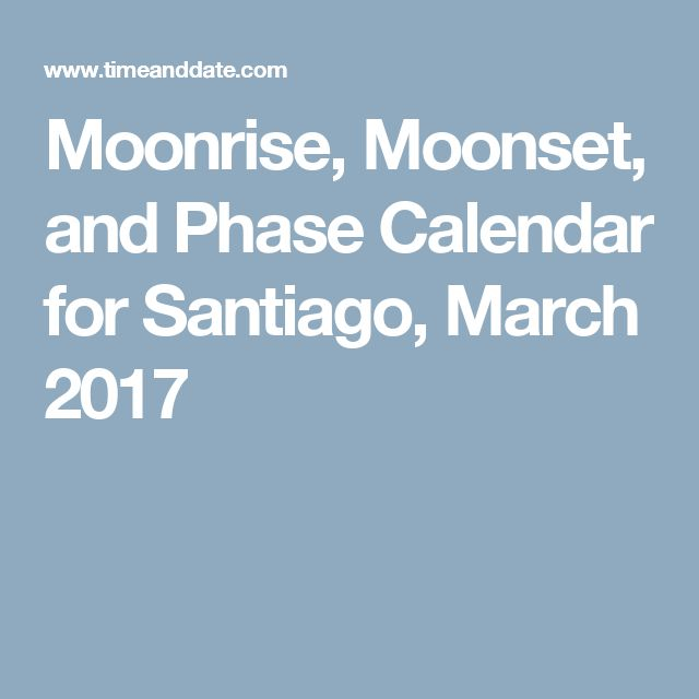 Moonrise, Moonset, and Phase Calendar for Santiago, March 2017