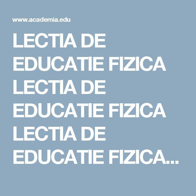 LECTIA DE EDUCATIE FIZICA LECTIA DE EDUCATIE FIZICA LECTIA DE EDUCATIE FIZICA LECTIA DE EDUCATIE FIZICA | Robert Udroiu - Academia.edu