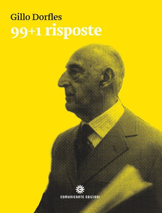 """Gillo Dorfles, """"99+1 risposte"""", 2010"""