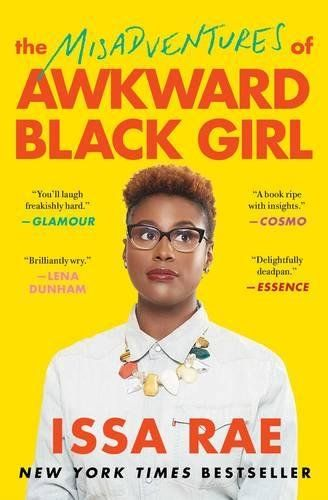 The Misadventures of Awkward Black Girl by Issa Rae https://smile.amazon.com/dp/1476749078/ref=cm_sw_r_pi_dp_x_B1oozbD5FH6H0