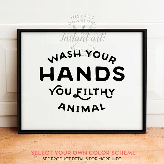 Wash Your Hands You Filthy Animal Printable Art Bathroom Wall Decor Funny Landscape