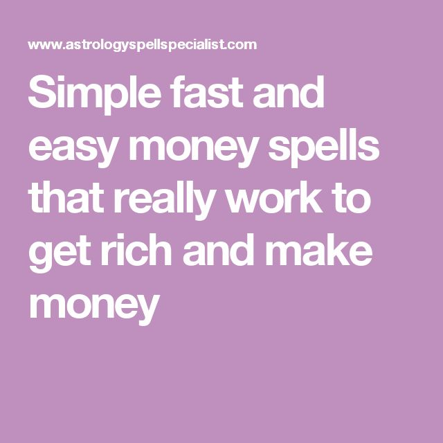 Simple fast and easy money spells that really work to get rich and make money