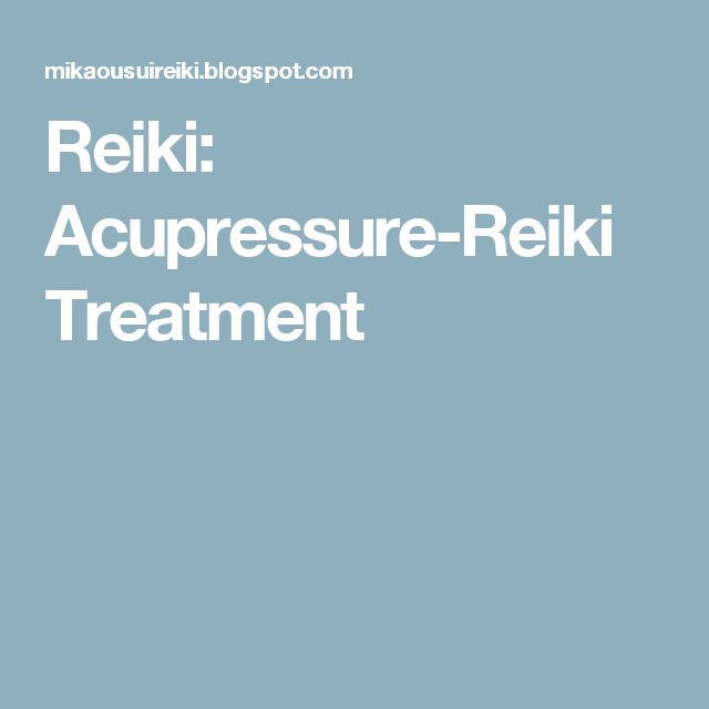 Reiki: Acupressure-Reiki Treatment