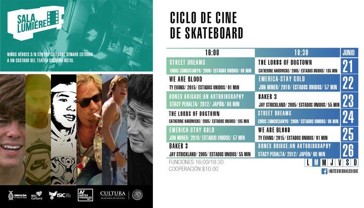 Cartelera Sala Lumiére, Ciclo de Cine: SKATEBOARD. Del 21 al 26 de junio de 2016. Dos funciones: 16:00 y 18:30 horas. Cooperación: $10.00 #Culiacán, #Sinaloa.