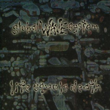 Life Equals Death by Global Wave System