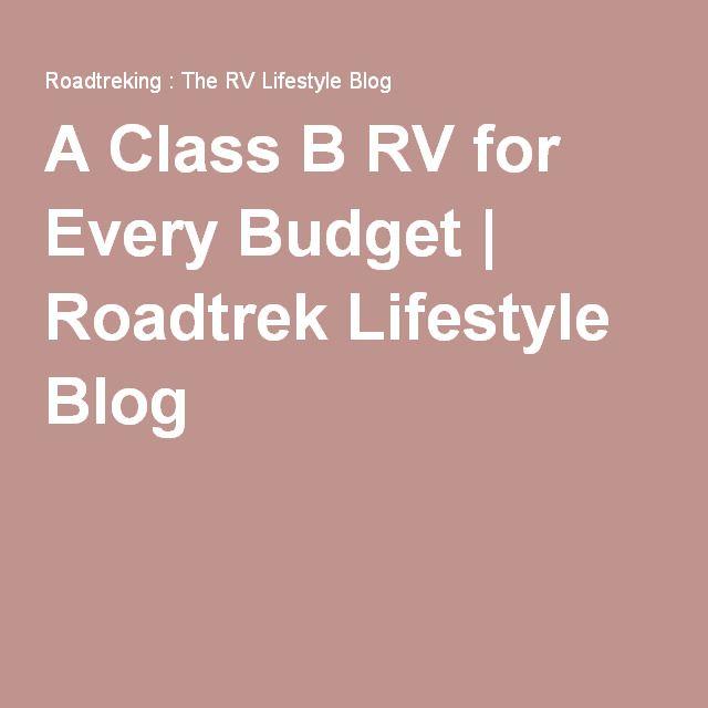 A Class B RV for Every Budget | Roadtrek Lifestyle Blog