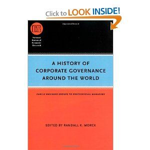 A History of Corporate Governance around the World: Family Business Groups to Professional Managers (National Bureau of Economic Research Conference Report) by Randall K. Morck. Save 24 Off!. $41.75. Publication: September 15, 2007. Publisher: University Of Chicago Press (September 15, 2007)