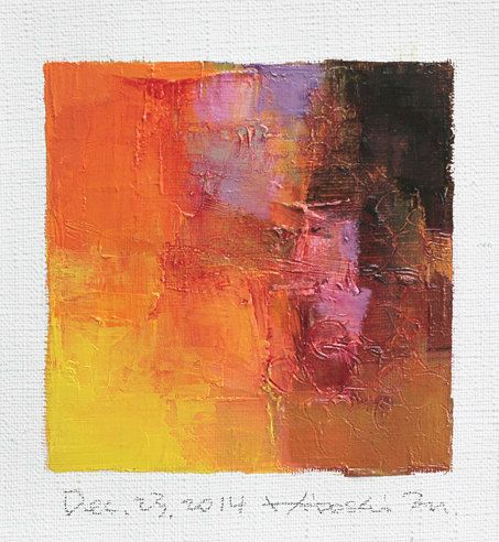 Dec. 23, 2014 - Original Abstract Oil Painting - 9x9 painting (9 x 9 cm - app. 4 x 4 inch) with 8 x 10 inch mat