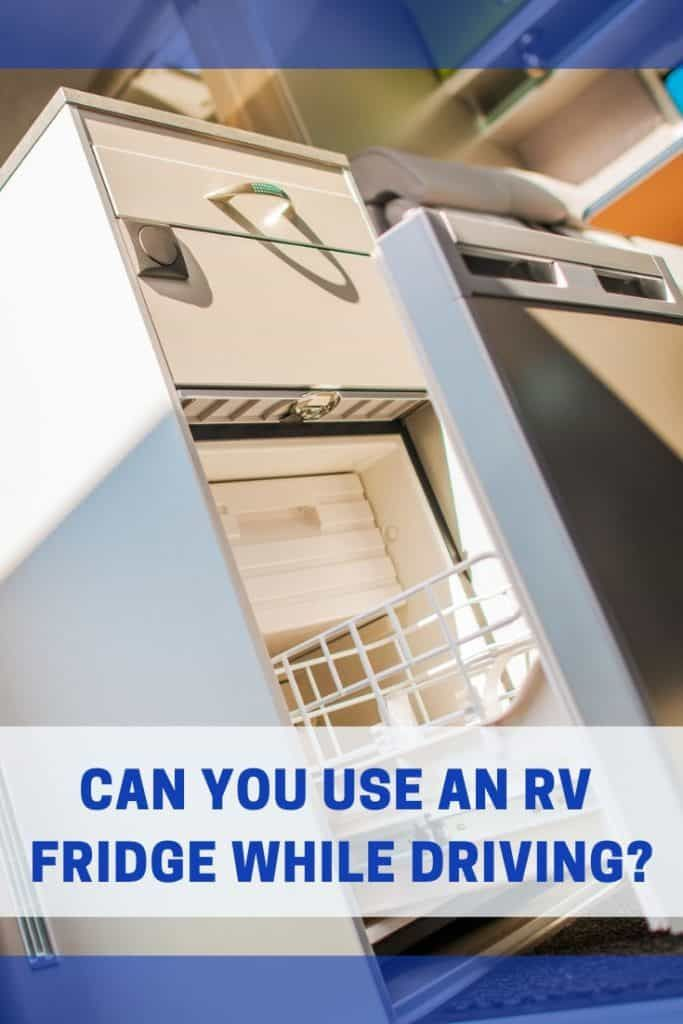 On The Road And Wanting To Use Your Fridge This Article Will Answer The Question Of Whether Or Not You Can Use An Rv Fridge Rv Camper Fridge Camper Interior