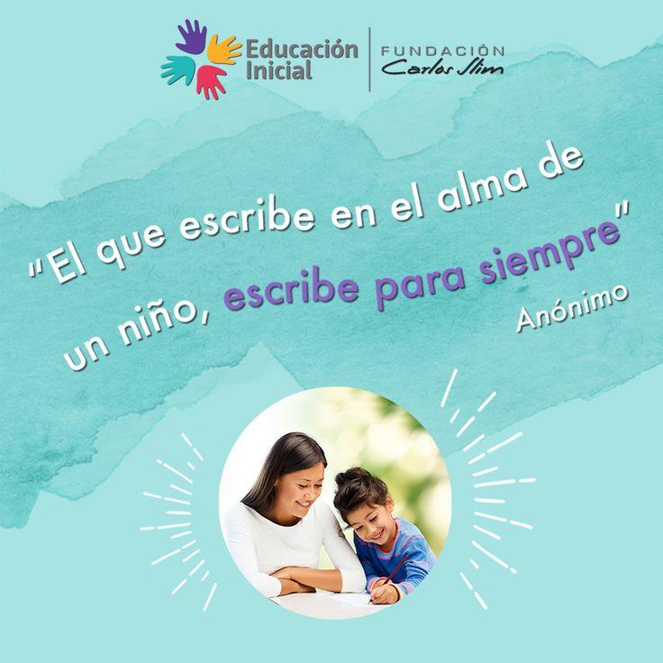 #Frase #Educador #Educación «El que escribe en el alma de un niño, escribe para siempre»
