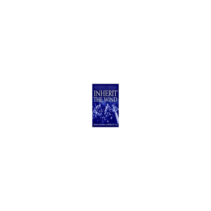 Inherit the Wind (Reprint) (Paperback) (Jerome Lawrence & Robert E. Lee)
