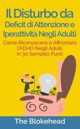 Il+Disturbo+da+deficit+di+attenzione+e+iperattività+negli+adulti