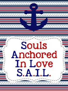 These posters were created for Christian School classrooms that have a S.A.I.L. theme (Souls Anchored In Love.) They will fit in perfectly in your nautical themed classroom.