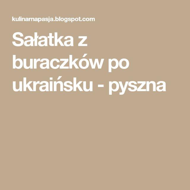 Sałatka z buraczków po ukraińsku - pyszna