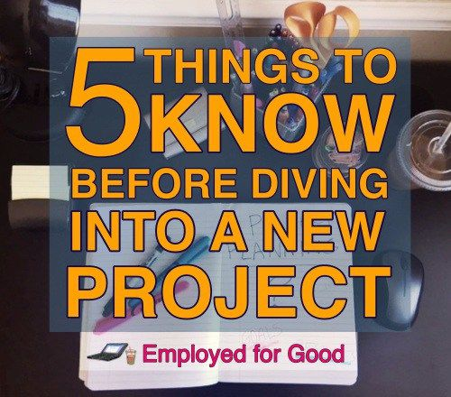 Before you dive into a project, make sure you get these 5 key pieces hammered out from the start! #productivity #career #projects