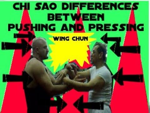 Chi Sao Differences between Pushing and Pressing