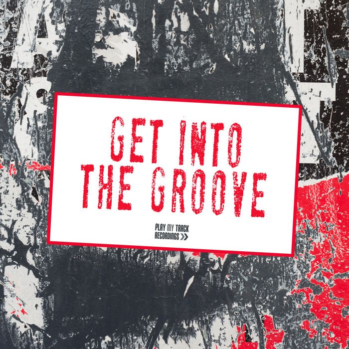 Get Into The Groove [Play My Track – PTTRCOMP158] » Minimal Freaks