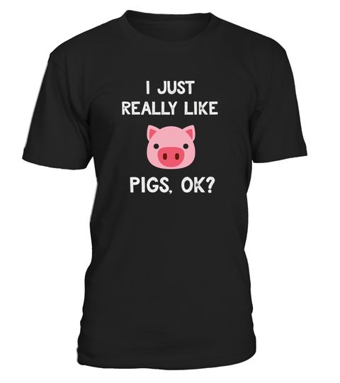 # Funny Pig I Just Really Like T-Shirt .              Do you love pigs? You will love our cute pig face tee! Our I Just Really Like Pigs Ok designs make funny pig farmer tshirt gifts! Get this novelty pig-themed farm lover graphic today! Perfect clothing gift for men, women & kids that live for their piggy!This I Just Really Like Pigs Ok Tee runs small, size up! Great pig gifts for girls & boys that love farm animals, get this funny pig shirt as a perfect birthday, holiday or Christmas gift…