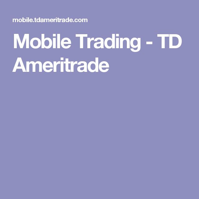 Mobile Trading - TD Ameritrade