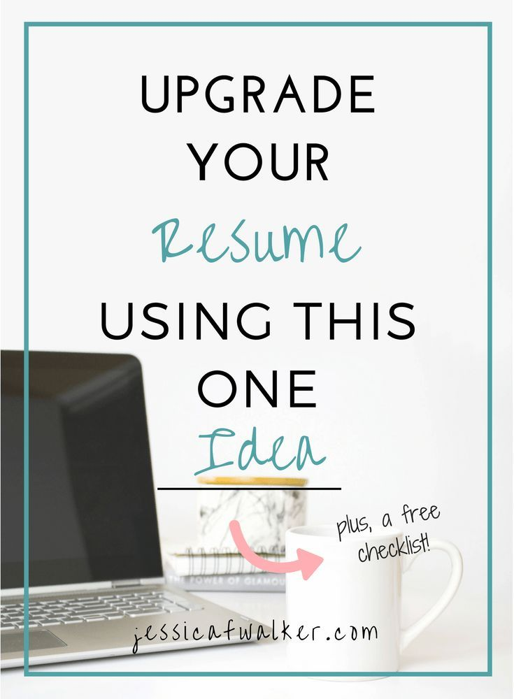 Upgrade Your Resume Using this one Idea (Plus a free checklist)
