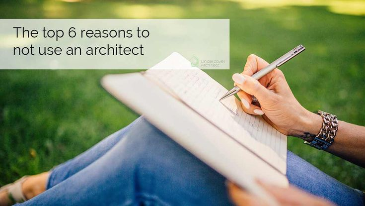 There are lots of reasons to not use an architect. Here are the top 6 I hear…