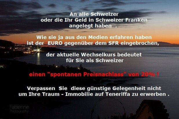 An alle Schweizer oder die Ihr Geld in Schweizer Franken angelegt haben . Der EURO ist gegenüber dem SFR eingebrochen, nun lohnt es sich Ihre Traum - Immobilie zu kaufen!