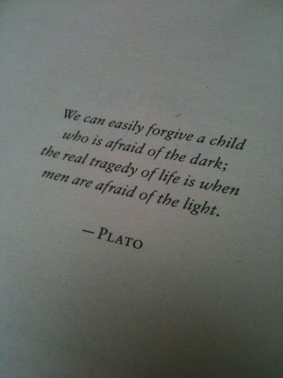 One of my favorite quotes... Plato