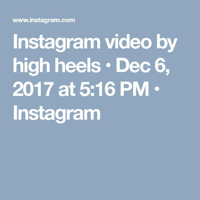 Instagram video by high heels • Dec 6, 2017 at 5:16 PM • Instagram