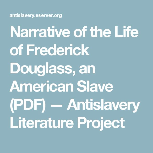 Narrative of the Life of Frederick Douglass, an American Slave (PDF)             —                  Antislavery Literature Project