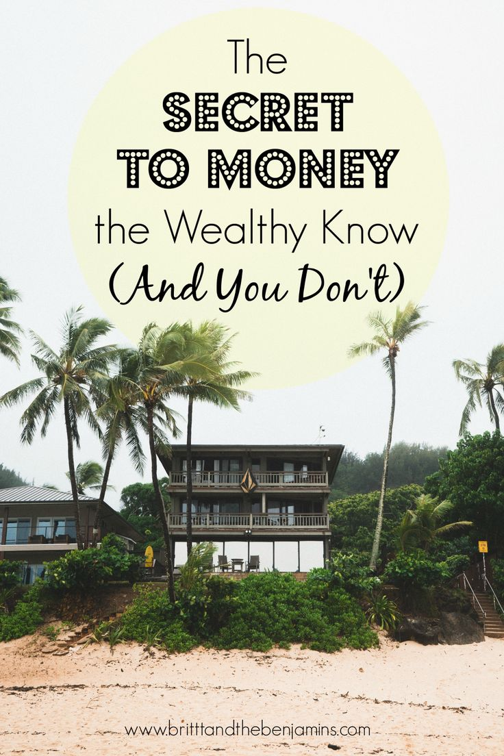 The secret to money the wealthy know and you