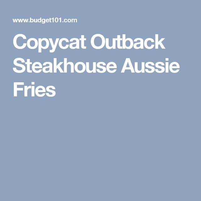 Copycat Outback Steakhouse Aussie Fries