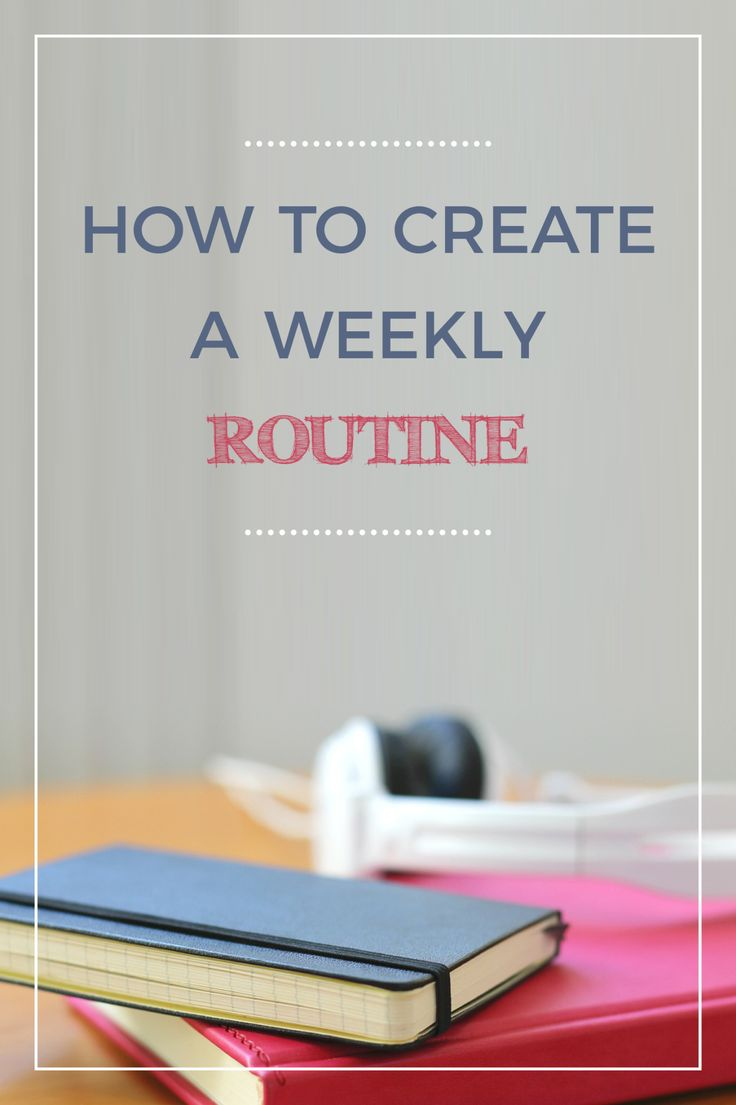 How to create a weekly routine that works for you and your family. NEED THIS!