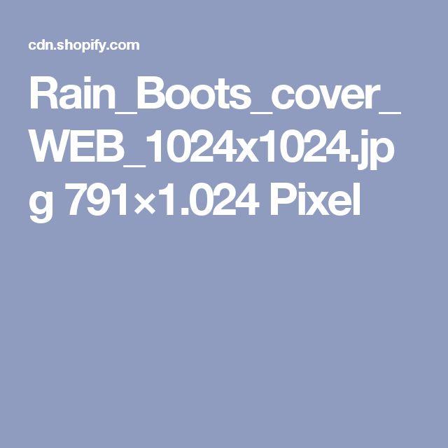 Rain_Boots_cover_WEB_1024x1024.jpg 791×1.024 Pixel