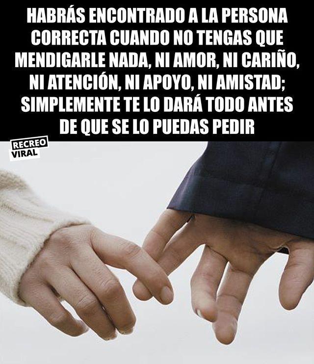 Asi Sabras Que Es La Persona Correcta Reflexion Amor Love Inspiracion Foto Amor Frases Ciertas Memes Divertidos