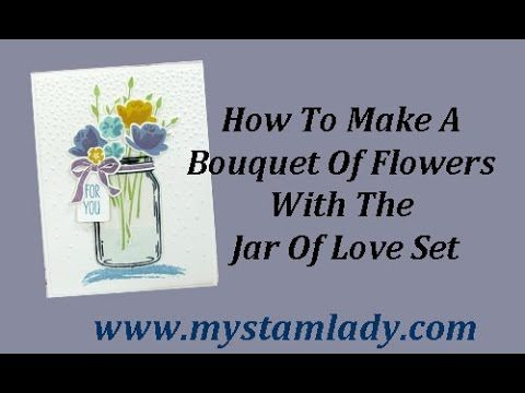 Watch a Jar Of Love Video Tutorial | My Stamp Lady | Bloglovin'