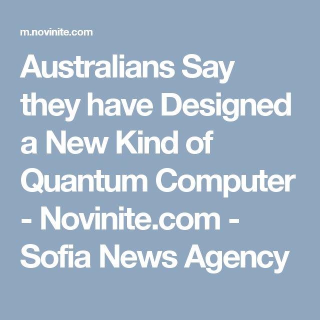 Australians Say they have Designed a New Kind of Quantum Computer - Novinite.com - Sofia News Agency
