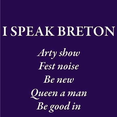 Humour de bretons... , ou comment renouer avec une bonne partie des ancêtres, les Celtes de Grande Bretagne.