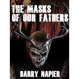 The Masks of Our Fathers (Kindle Edition)By Barry Napier
