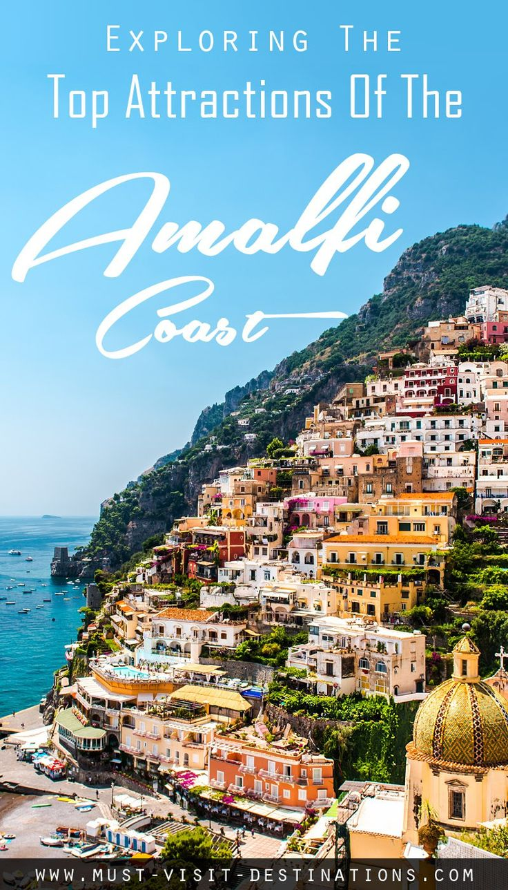 Exploring The Top Attractions Of The Amalfi Coast #Italy #travel