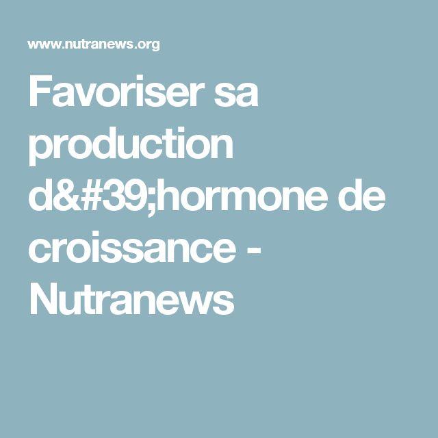 Favoriser sa production d'hormone de croissance  - Nutranews