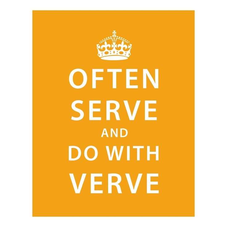 Often Serve and Do With Verve.: Quotes, Serving, The Solstice, Products