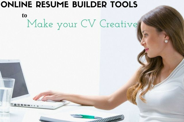 10 Online #Resume Builder Tools to Make your CV #Creative