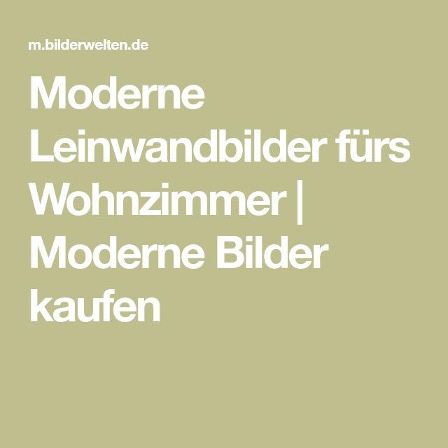 Moderne Leinwandbilder fürs Wohnzimmer Moderne Bilder kaufen - moderne bilder fürs wohnzimmer