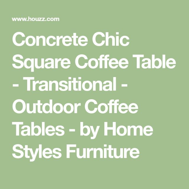 Concrete Chic Square Coffee Table - Transitional - Outdoor Coffee Tables - by Home Styles Furniture