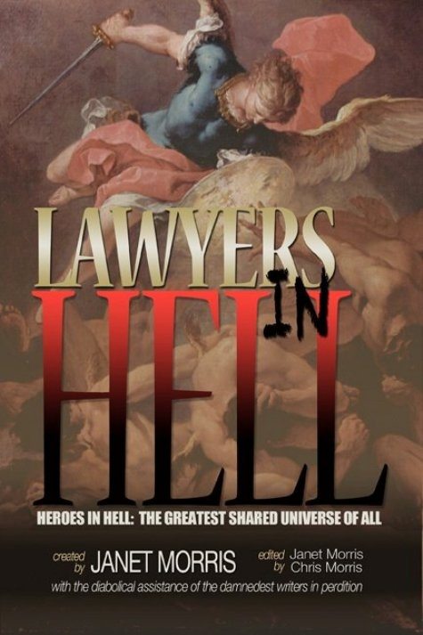 Lawyers in Hell, edited by Janet Morris  http://www.amazon.com/Lawyers-Hell-Janet-Morris/dp/1937035026/ref=sr_1_1?ie=UTF8=1378174864=8-1=Lawyers+in+hell