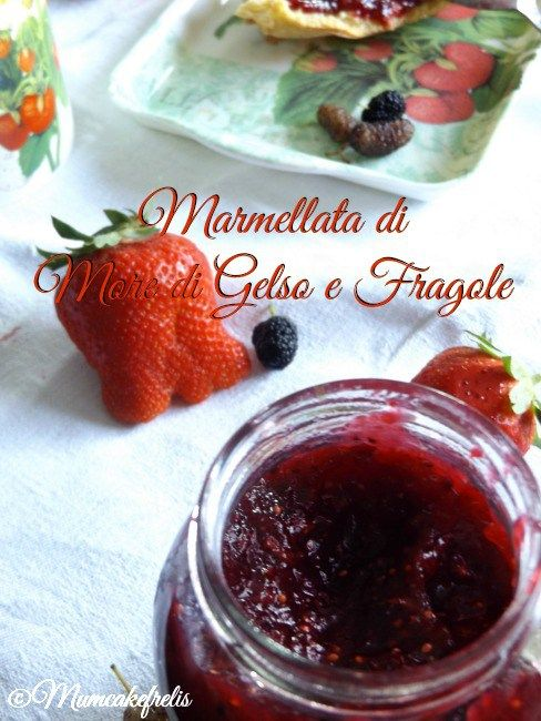 Marmellata di more di gelso e fragole