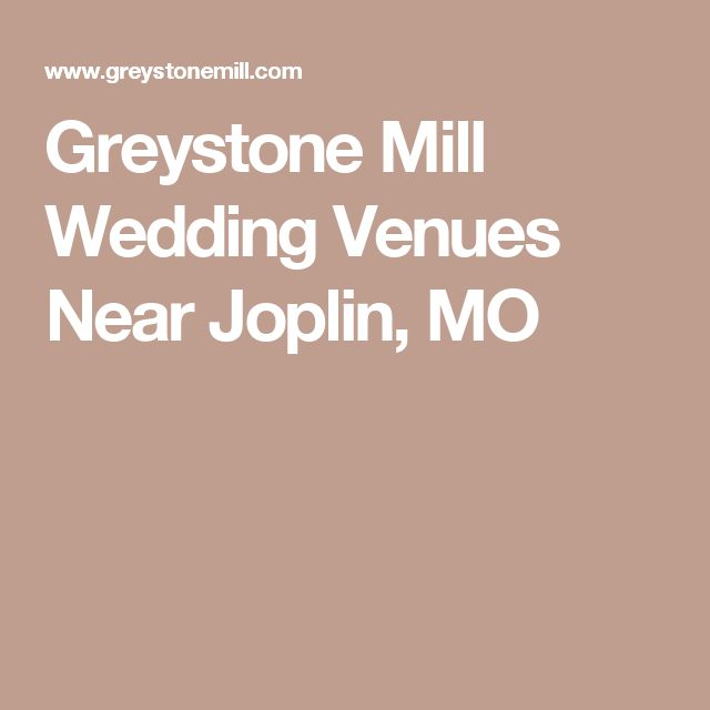 Looking For Wedding Venues Near Joplin MO Areas Premier And Events Venue No Other Offers Amenities Packages Like Greystone Mill