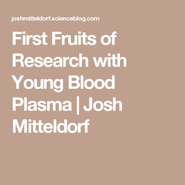 First Fruits of Research with Young Blood Plasma | Josh Mitteldorf