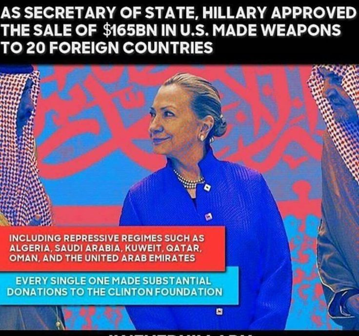 She sold over one billion dollars in weapons to countries that donated to her clinton foundation! PLEASE America, VOTE TRUMP to end the political corruption in our country and make America safe, proud and great again!